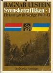 """""""Svensketrafikken 1 Fyktningar til Sverige 1940-43"""" av Ragnar Ulstein"""
