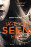 """""""Have you seen her?"""" av Lisa Hall"""