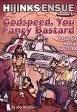 """""""Godspeed, You Fancy Bastard Hijinks Ensue, volume 1"""" av Joel Watson"""