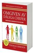 """""""Omgiven av dårliga chefer Varför bra ledarskap är så sällsynt"""" av Thomas Erikson"""