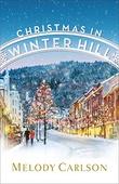 """""""Christmas in Winter Hill"""" av Melody Carlson"""