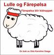 """""""Lulle og Fårepølsa Fårepølsa blir kidnappet"""" av Oda Karoline Vaage"""