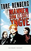 """""""Mannen som elsket Yngve roman"""" av Tore Renberg"""