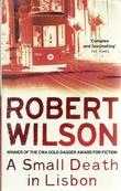 """""""A Small Death in Lisbon"""" av Robert Wilson"""