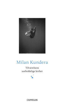 """""""Tilværelsens uutholdelige letthet"""" av Milan Kundera"""