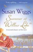 """Summer at Willow Lake (Lakeshore Chronicles, Book 1)"" av Susan Wiggs"