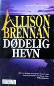 """""""Dødelig hevn"""" av Allison Brennan"""