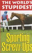 """""""The World's Stupidest Sporting Screw-ups"""" av Andrew John"""