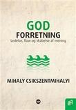"""""""God forretning Ledelse, flow og skabelse af mening"""" av Mihaly Csikszentmihaly"""