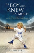 """""""The Boy Who Knew Too Much An Astounding True Story of a Young Boy's Past-Life Memories"""" av Cathy Byrd"""