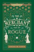 """The Merchant and the Rogue The Dread Penny Society Book 3"" av Sarah M. Eden"