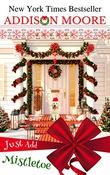 """Just Add Mistletoe Christmas in Gingerbread, Colorado"" av Addison Moore"