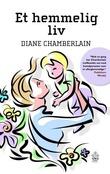 """""""Et hemmelig liv"""" av Diane Chamberlain"""