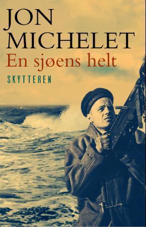 """""""En sjøens helt - skytteren"""" av Jon Michelet"""