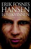 """""""Løvekvinnen - roman"""" av Erik Fosnes Hansen"""