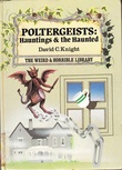 """Poltergeists - Hauntings & the Haunted The Weird & Horrible Library"" av David C Knight"