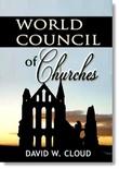 """""""World Council of Churches"""" av David W. Cloud"""