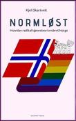 """""""Normløst hvordan radikal kjønnsteori erobret Norge"""" av Kjell Skartveit"""