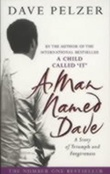 """A man named Dave - a story of triumph and forgiveness"" av Dave Pelzer"