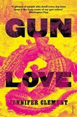 """Gun Love"" av Jennifer Clement"
