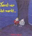"""""""Først var det mørkt"""" av Anna Høglund"""
