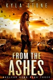 """From the Ashes A Post-Apocalyptic Survival Thriller (Nuclear Dawn)"" av Kyla Stone"