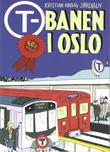 """""""T-BANEN I OSLO 1966-2016 50 ÅR!"""" av Kristian Krohg-Sørensen"""