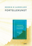 """""""Fortellekunst håndbok i litterære teknikker"""" av Henrik Helliesen Langeland"""