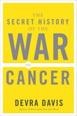 """Secret History of the War on Cancer"" av Devra Davis"