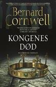 """""""Kongenes død - roman"""" av Bernard Cornwell"""