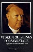"""""""Vidkun Quislings forsvarstale i lagmannsretten 1945 utgitt i anledning hans hundreårsdag 18.juli 1987"""""""