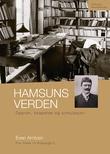 """""""Hamsuns verden opprør, skapelse og sirkulasjon"""" av Even Arntzen"""