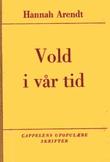 """Vold i vår tid"" av Hannah Arendt"