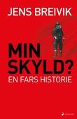 """""""Min skyld? en fars historie"""" av Jens Breivik"""