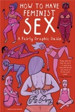 """""""How to Have Feminist Sex A Fairly Graphic Guide"""" av Flo Perry"""