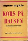 """""""Kors på halsen. Historier i utvalg"""" av Agnar Mykle"""