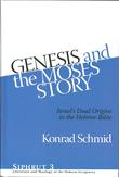 """Genesis and the Moses Story Israel's Dual Origins in the Hebrew Bible"" av Konrad Schmid"