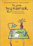 """På godt nynorsk nynorsk som sidemål for vidaregåande skole"" av Benthe Kolberg Jansson"