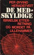 """""""De medskyldige Israelsk etterretning og mordet på Lillehammer"""" av Per Øyvind Heradstveid"""