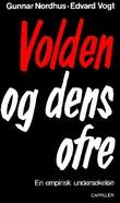 """""""Volden og dens ofre en empirisk undersøkelse"""" av Gunnar Nordhus"""