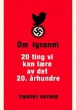 """""""Om tyranni 20 ting vi kan lære av det 20. århundre"""" av Timothy Snyder"""