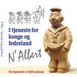 """""""N' Albert I tjeneste for konge og fedreland"""" av Kjell Aukrust"""