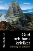 """""""Gud och hans kritiker : En antologi om nyateismen"""" av Mats Selander"""