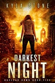 """Darkest Night A Post-Apocalyptic Survival Thriller (Nuclear Dawn Book 5)"" av Kyla Stone"