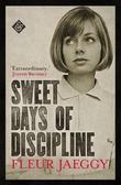 """""""Sweet days of discipline"""" av Fleur Jaeggy"""