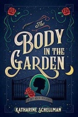 """The Body in the Garden A Lily Adler Mystery #1"" av Katharine Schellman"