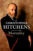 """Mortality"" av Christopher Hitchens"
