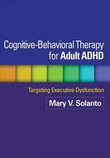 """Cognitive-Behavioral Therapy for Adult ADHD Targeting Executive Dysfunction"" av Mary V. Solanto"