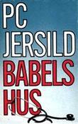 """""""Babels hus Roman"""" av P. C Jersild"""