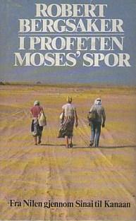 """I profeten Moses' fotspor"" av Robert Bergsaker"